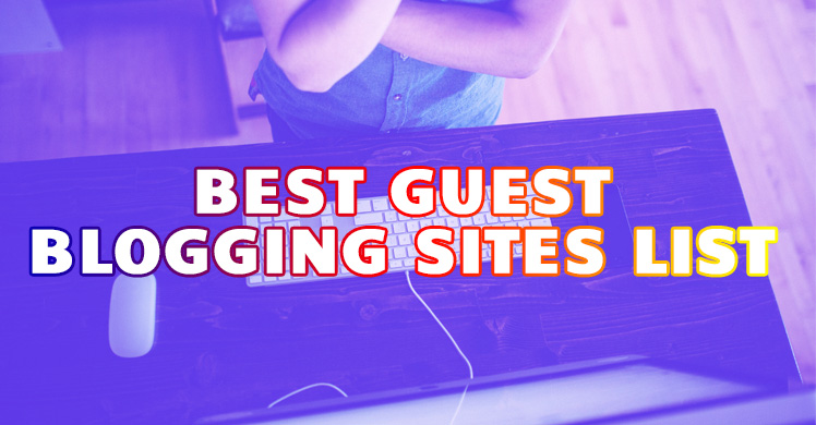 Best-Guest-Blogging-Site-list